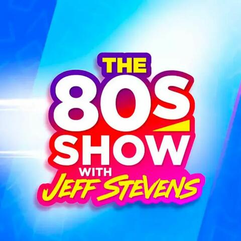 The 80s Show with Jeff Stevens