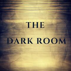 Listen to the Welcome to The DARK Room Dialog Episode - Season 1
