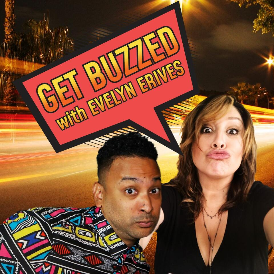 Get Buzzed with Evelyn Erives
