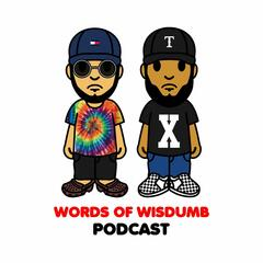 Listen to the Words of Wisdumb podcast Episode - Episode 57: Dry