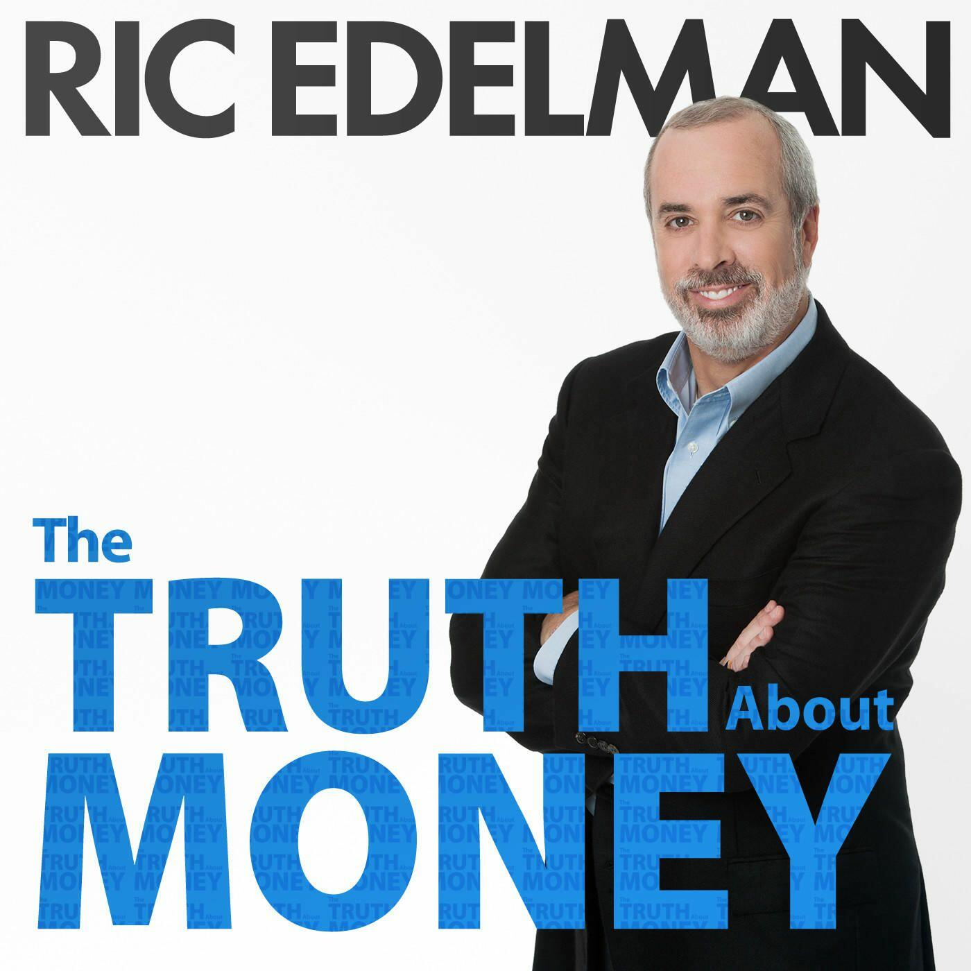 The Truth About Money with Ric Edelman