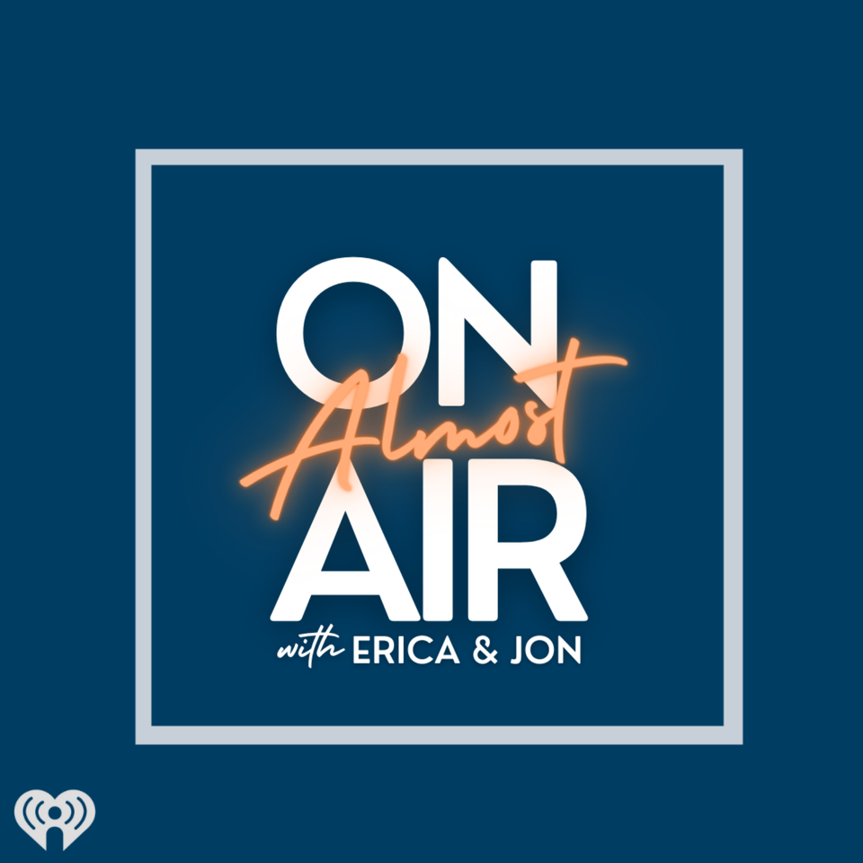 Almost On Air with Erica and Jon
