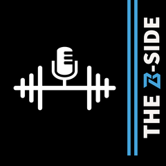 The B-Side: Breakside Strength & Conditioning's Podcast