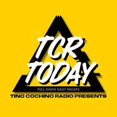 TCR Today by Tino Cochino Radio