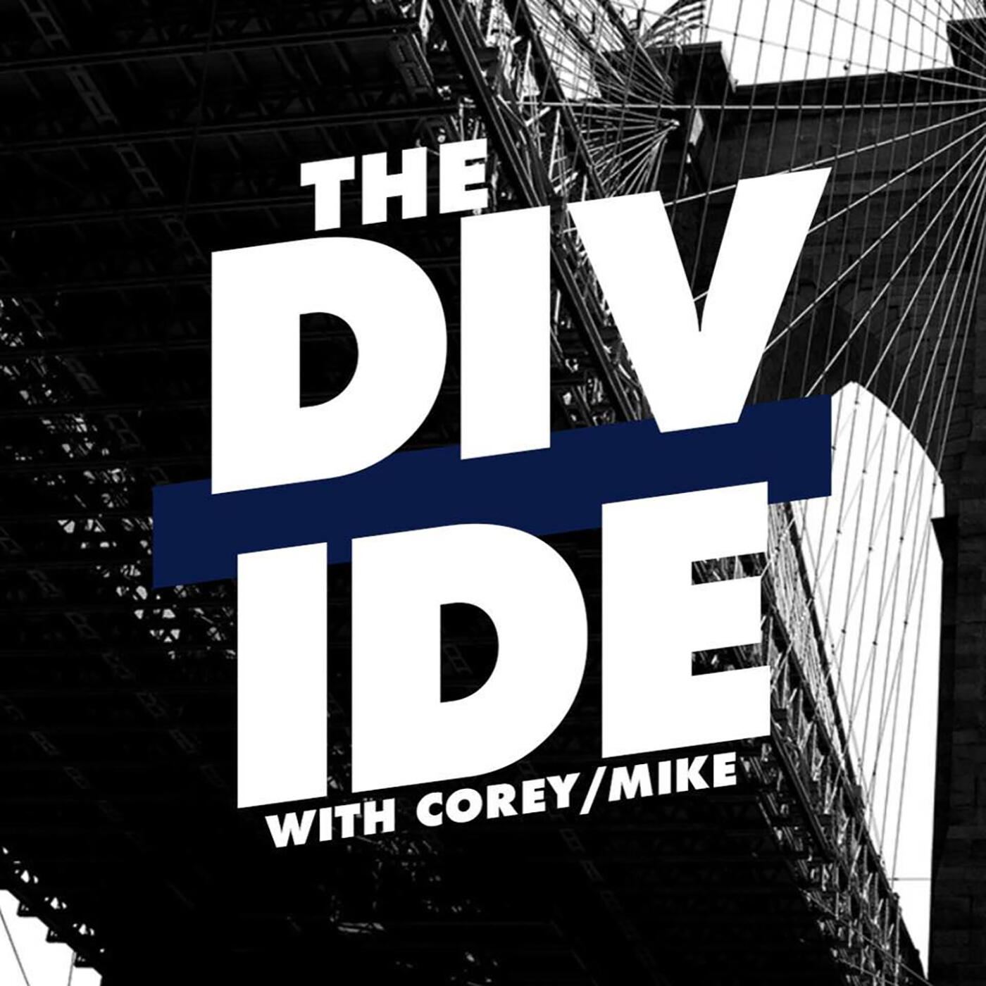The Divide LIVE with Corey & Mike