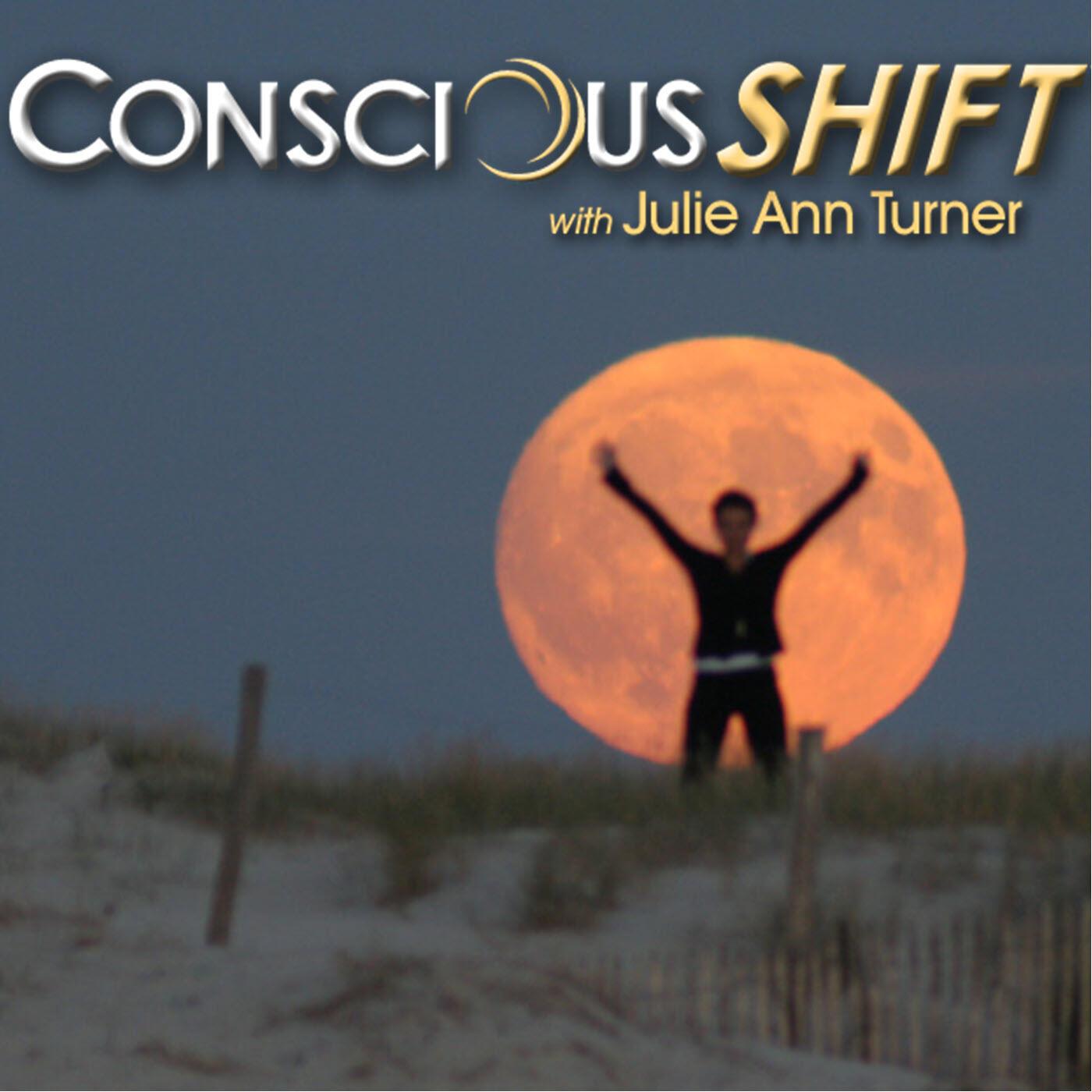 ConsciousSHIFT with Julie Ann Turner
