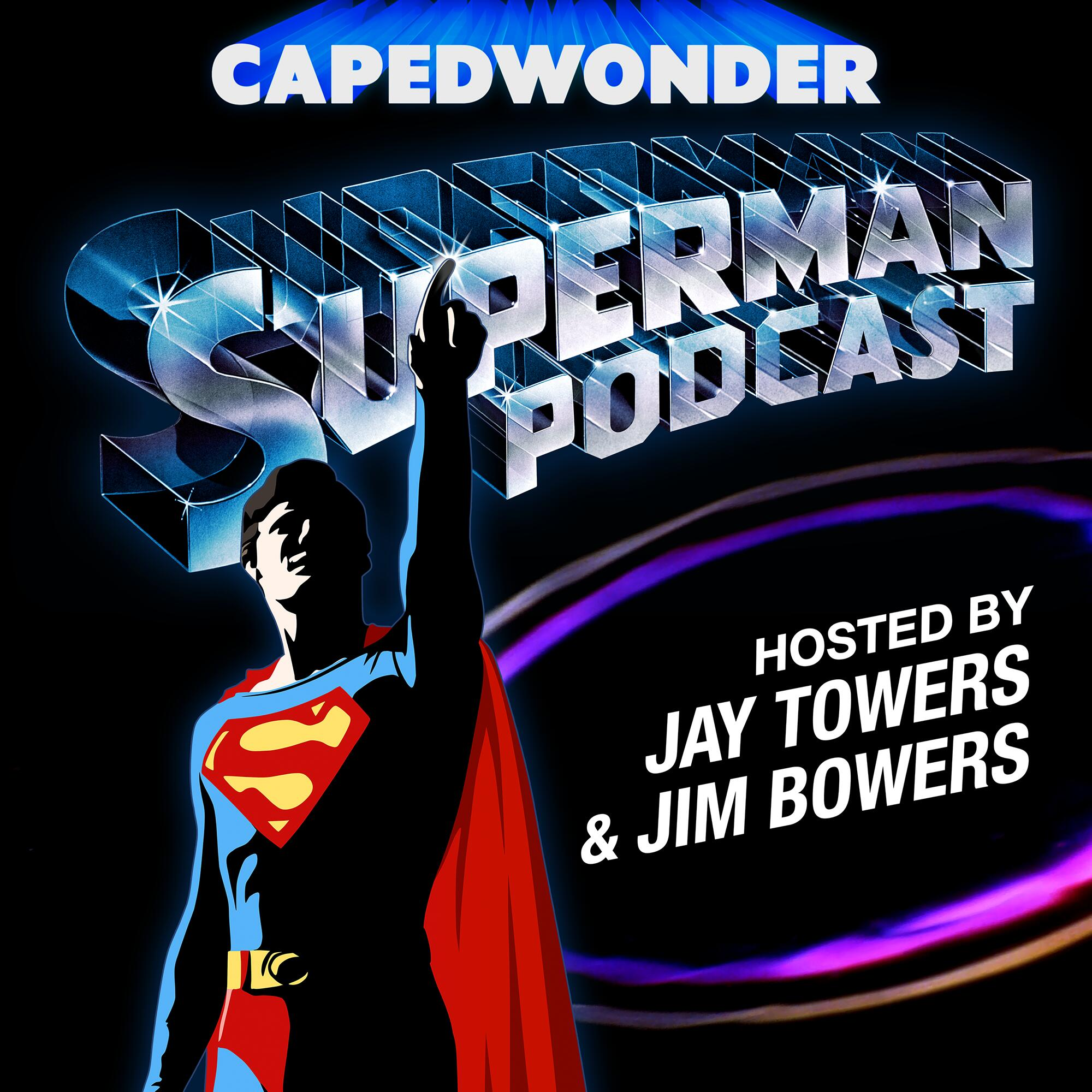 The Caped Wonder Superman Podcast