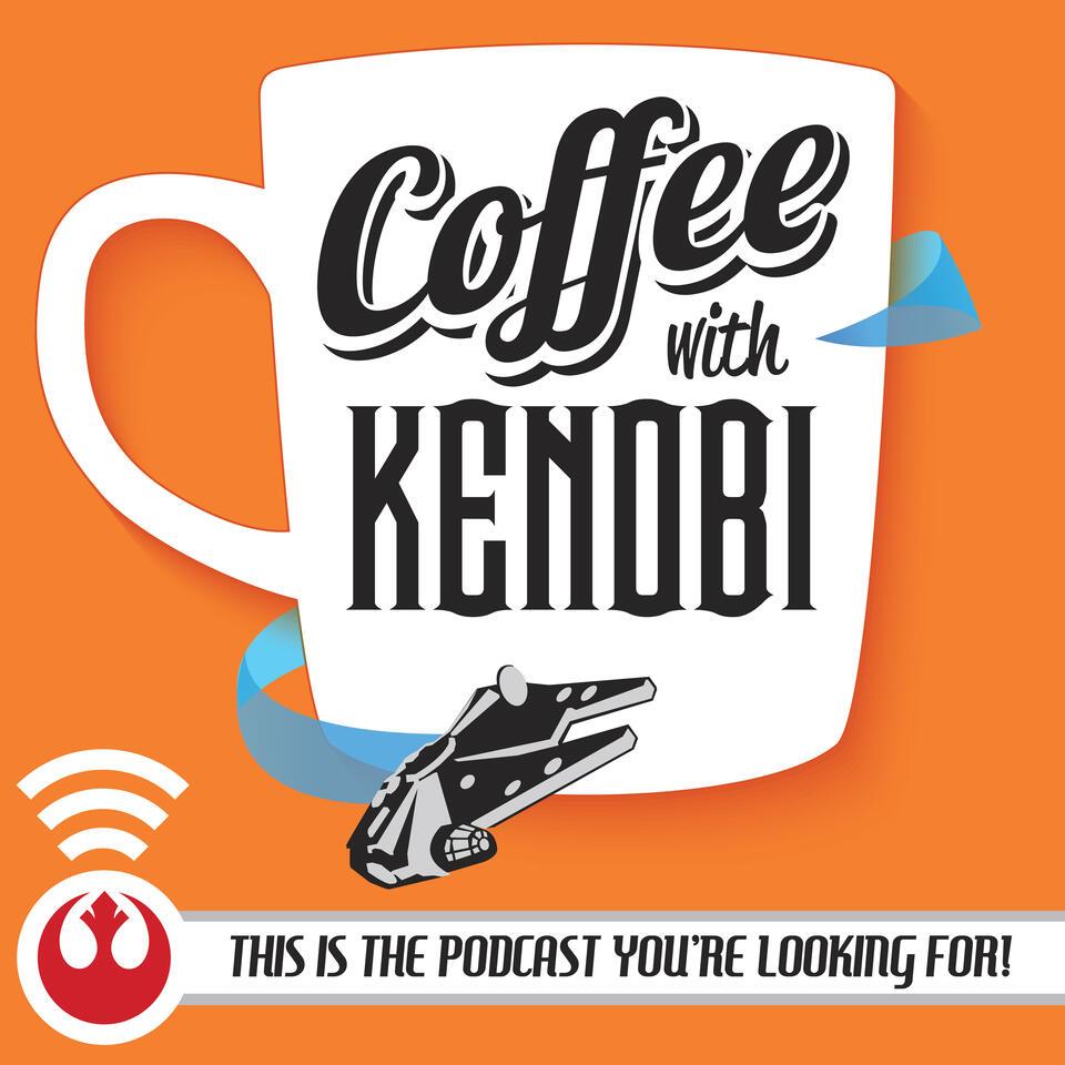 Coffee With Kenobi: Star Wars Community & Conversation