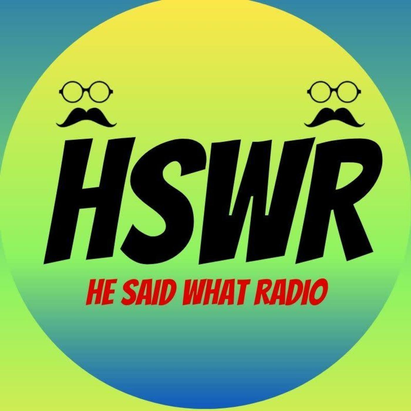 He Said What?! Radio Network