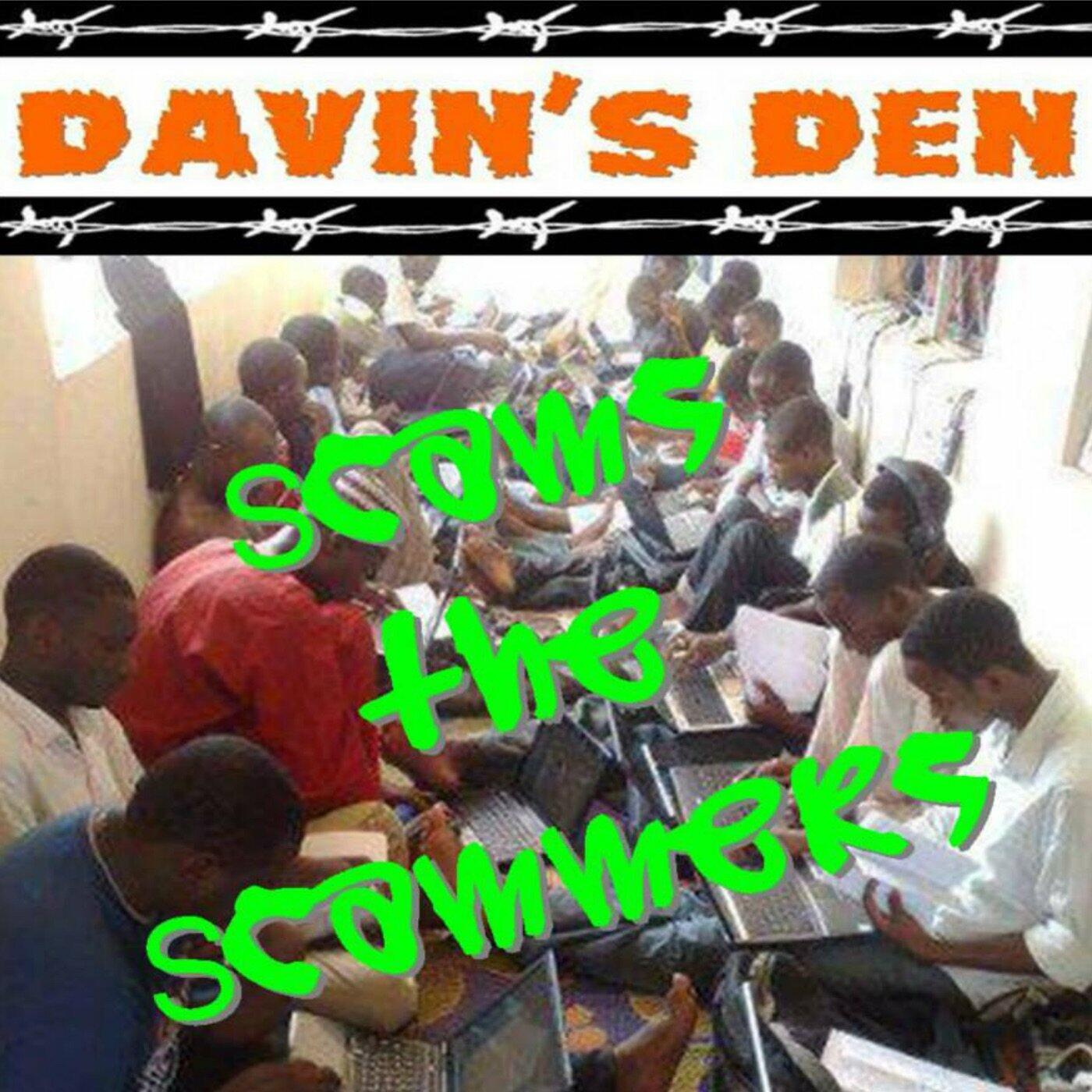 Davin's Den Scams the Scammers