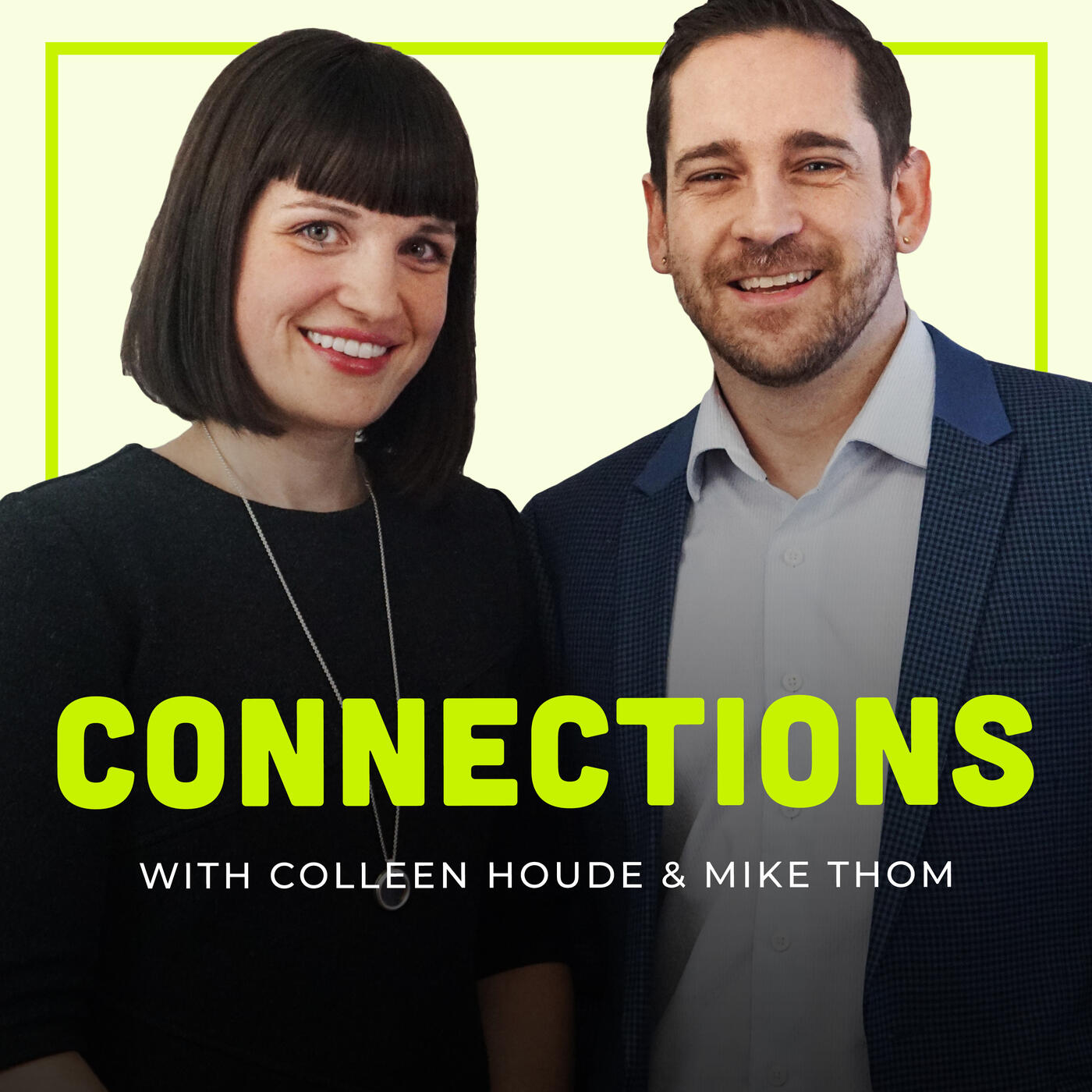 Connections with Mike Thom and Colleen Houde
