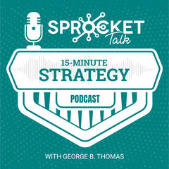 15-Minute Strategy Podcast - Sprocket Talk