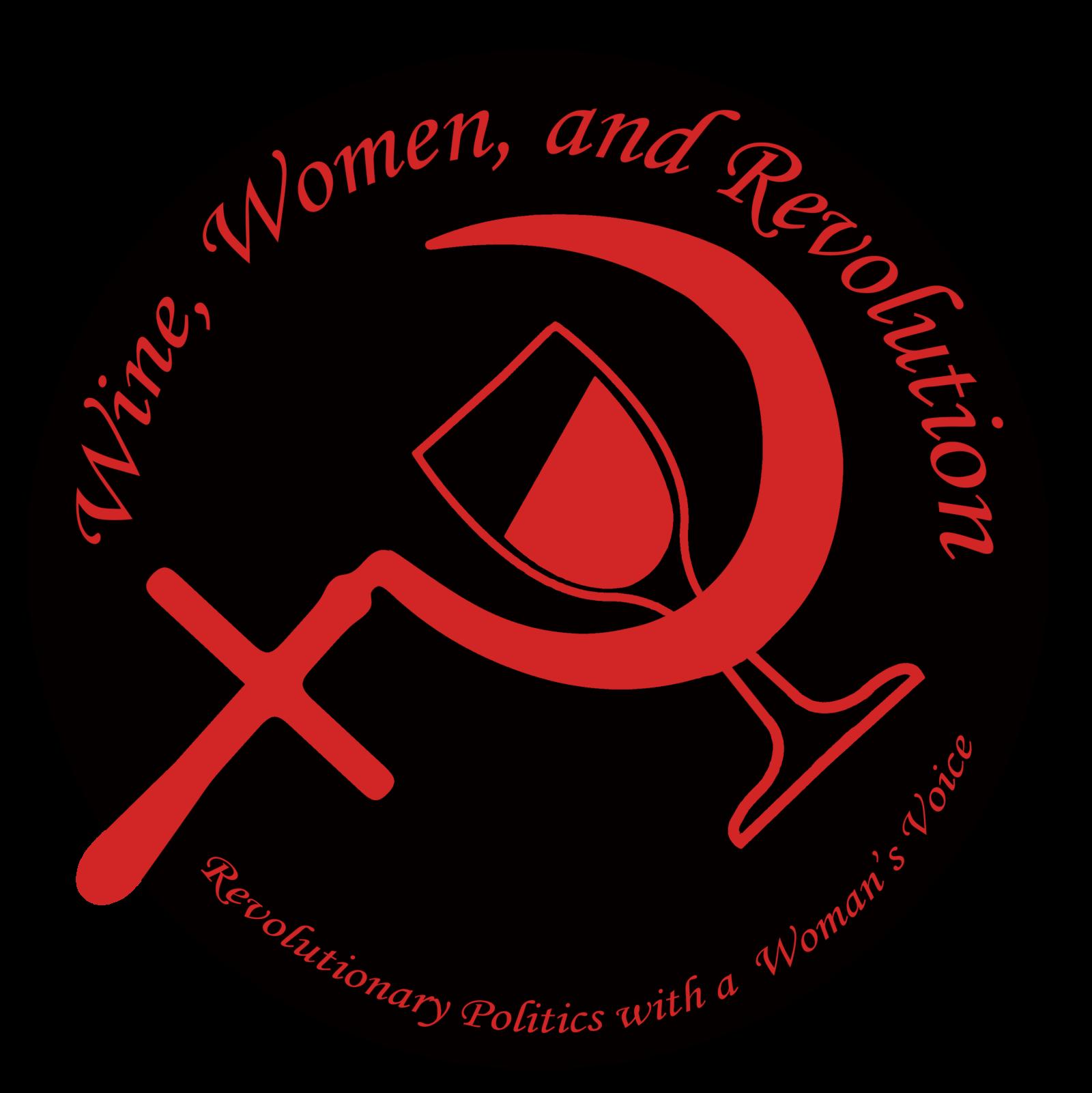 Wine, Women, and Revolution