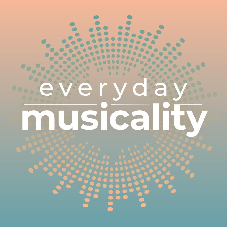 Everyday Musicality