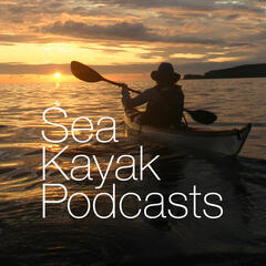 Sea Kayak Podcasts .com
