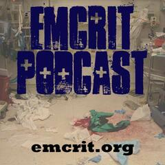 EMCrit Podcast - Critical Care and Resuscitation