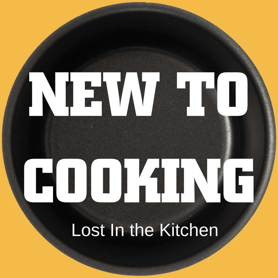 New to Cooking