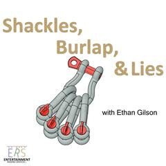 Shackles, Burlap, & Lies
