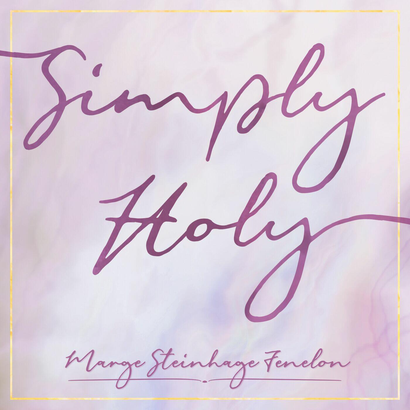 Simply Holy with Marge Fenelon