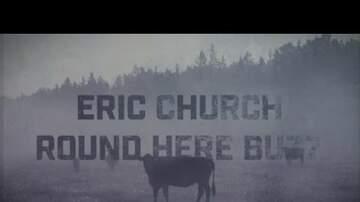 Launa - Eric Church 'Round Here Buzz'