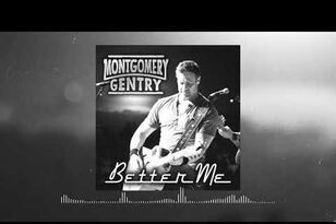 "Montgomery Gentry Releases New Song, ""Better Me"""