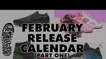 DJ Lexx Jonez - WATCH: You Ain't Got These February Sneaker Releases!