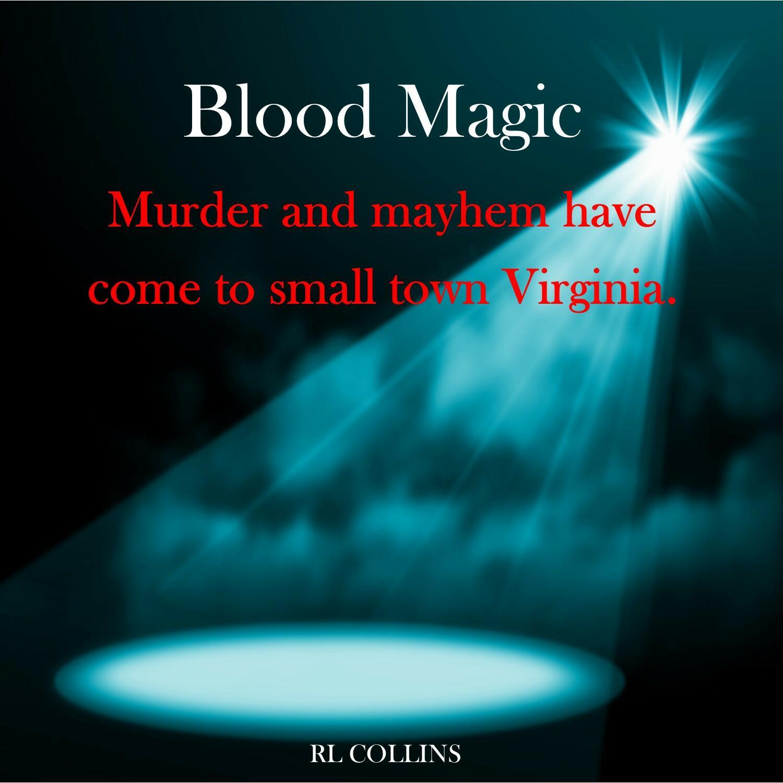 Blood Magic, A Vampire Hunter Novel
