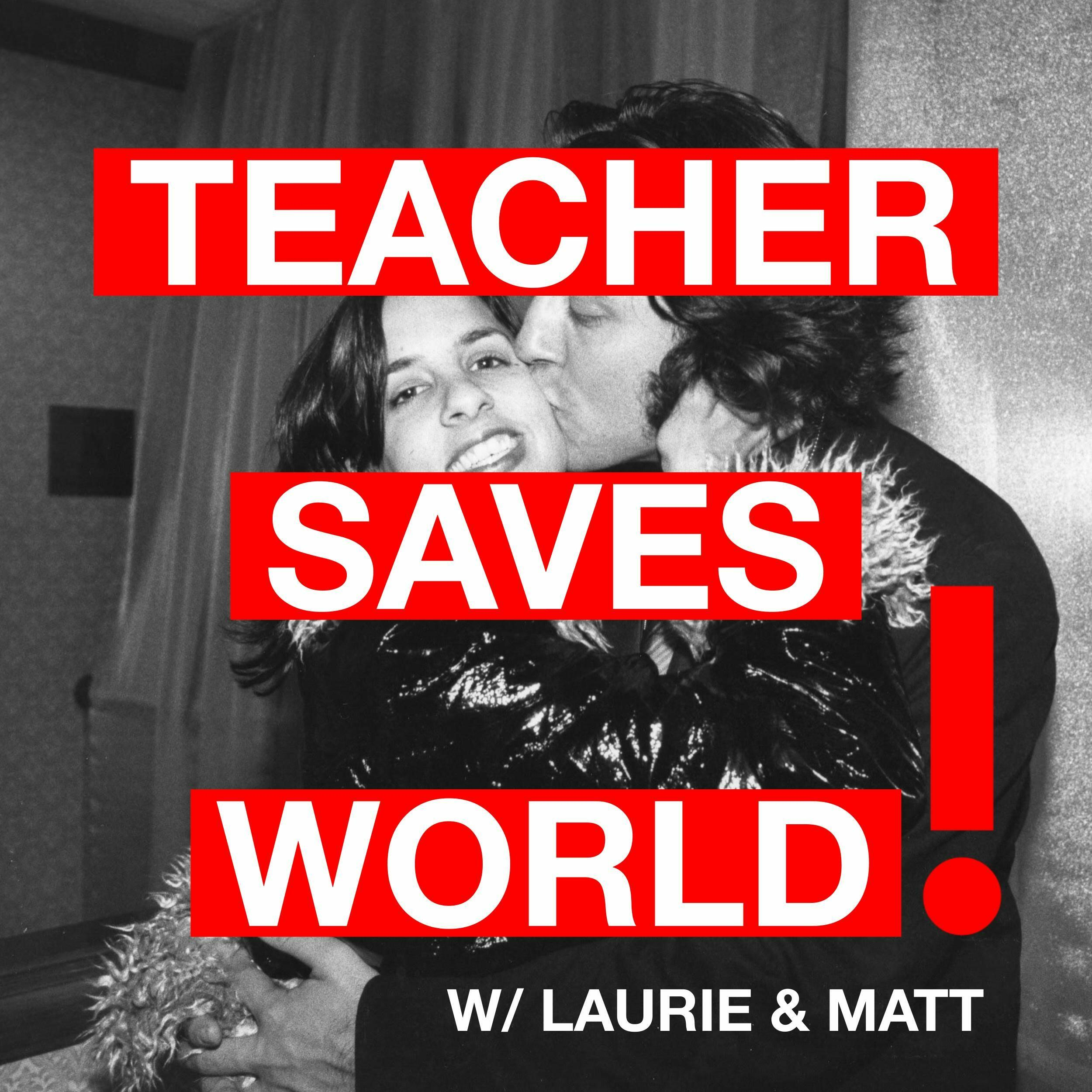 Teacher Saves World!