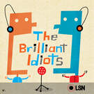 The Brilliant Idiots . ' - ' . Charlamange Tha God and Andrew Schulz