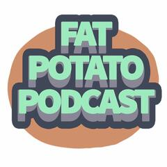 Listen to the Fat Potato Podcast Episode - FPP EP9 - Rick