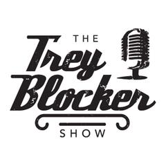 The Trey Blocker Show