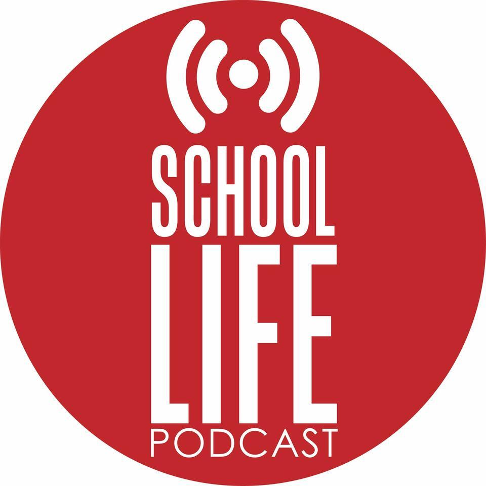 School Life Podcast