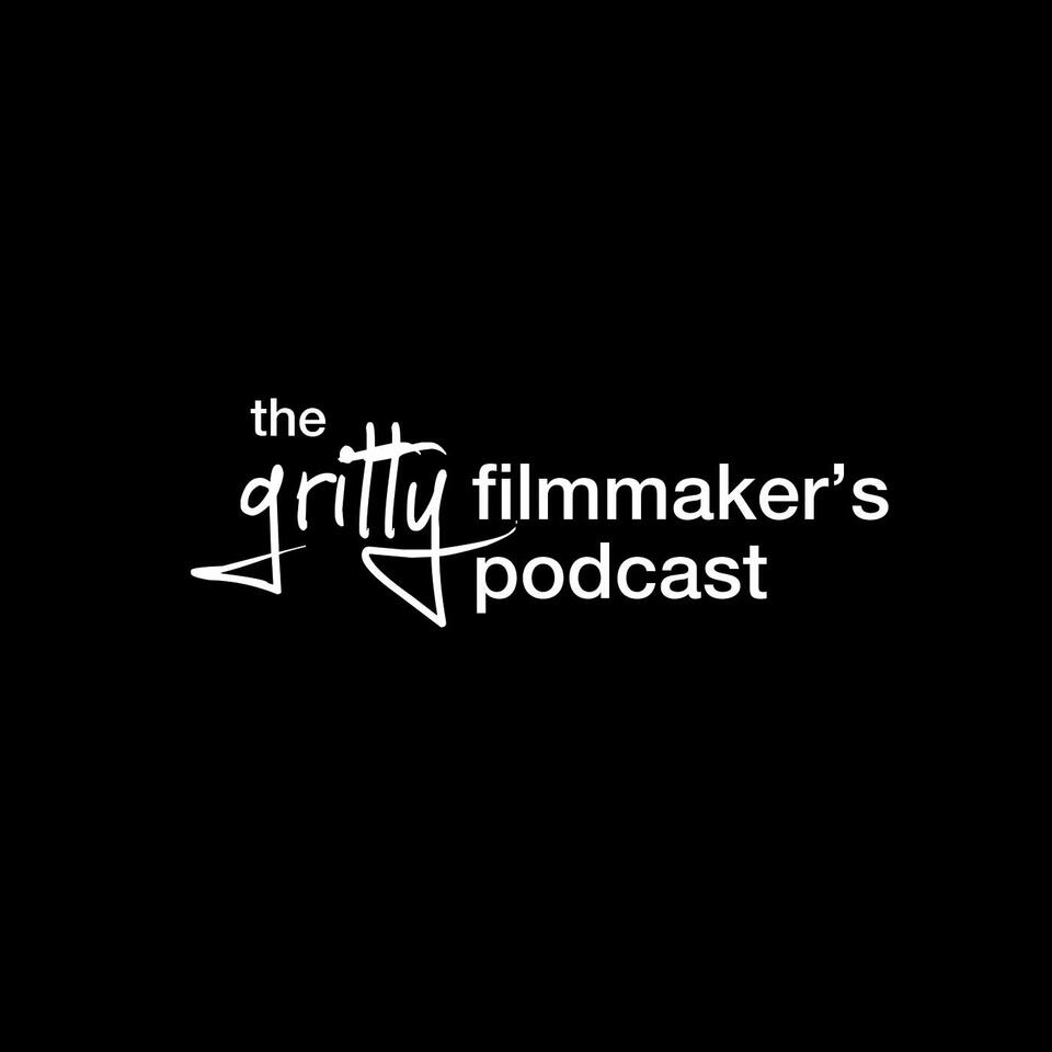 The gritty Filmmaker's Podcast