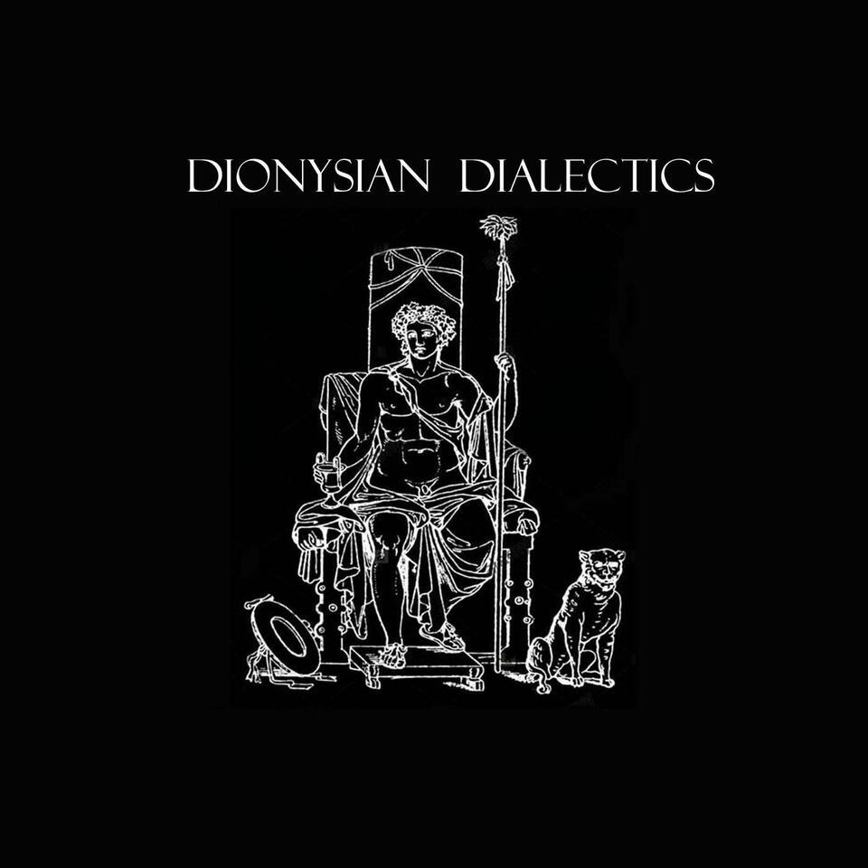 Dionysian Dialectics