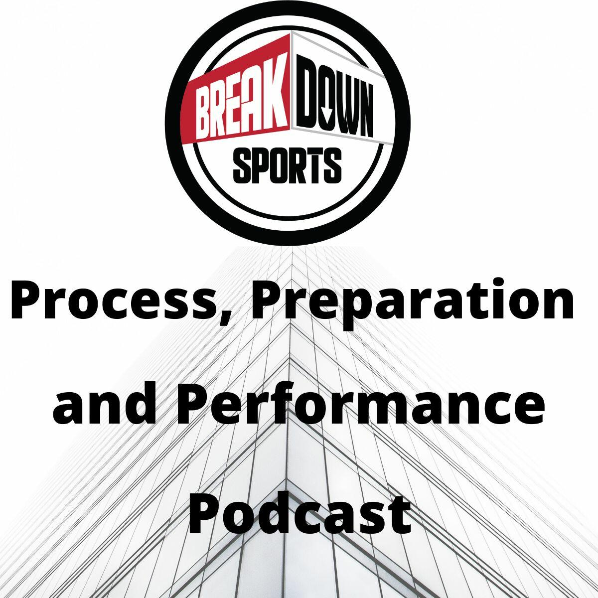 Process, Preparation and Performance Podcast
