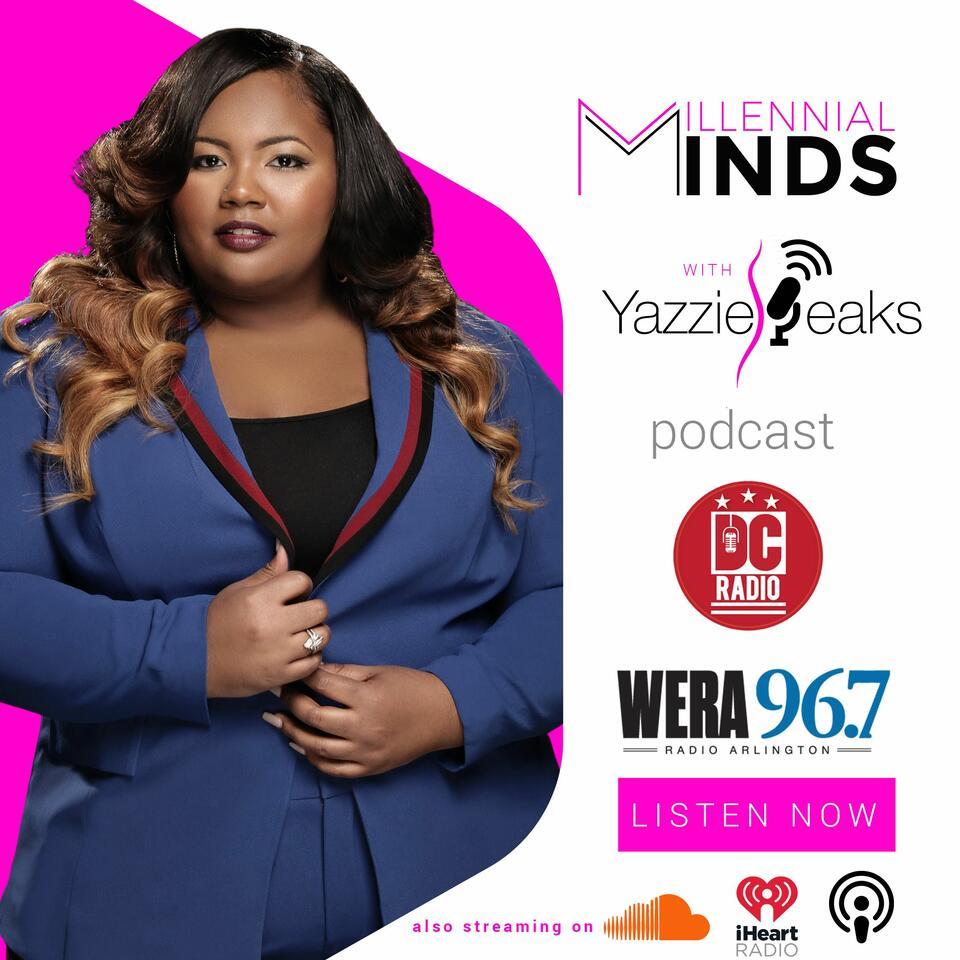 Millennial Minds with YazzieSpeaks