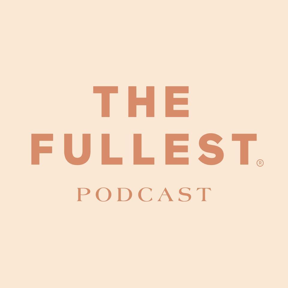 THE FULLEST Podcast