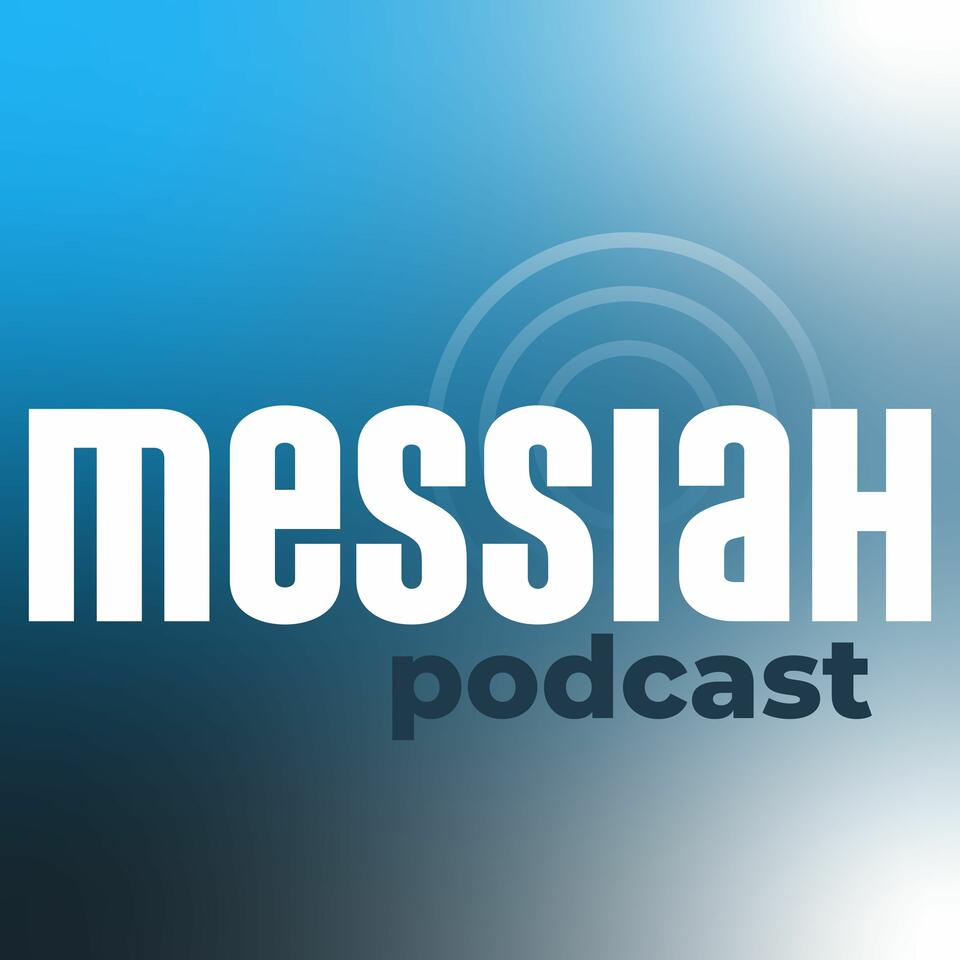 Messiah Podcast