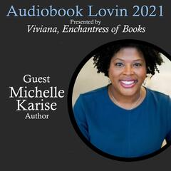 Audiobook Lovin' 2021 - Author Michelle Karise - Viviana, Enchantress of Books/Audiobook Lovin/ED&P