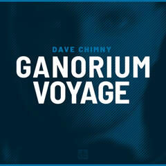 Ganorium Voyage – Your Trance Supply