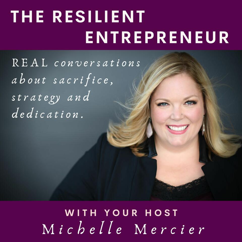 The Resilient Entrepreneur with Michelle Mercier