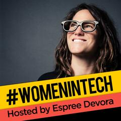 Women in Tech Podcast, hosted by Espree Devora