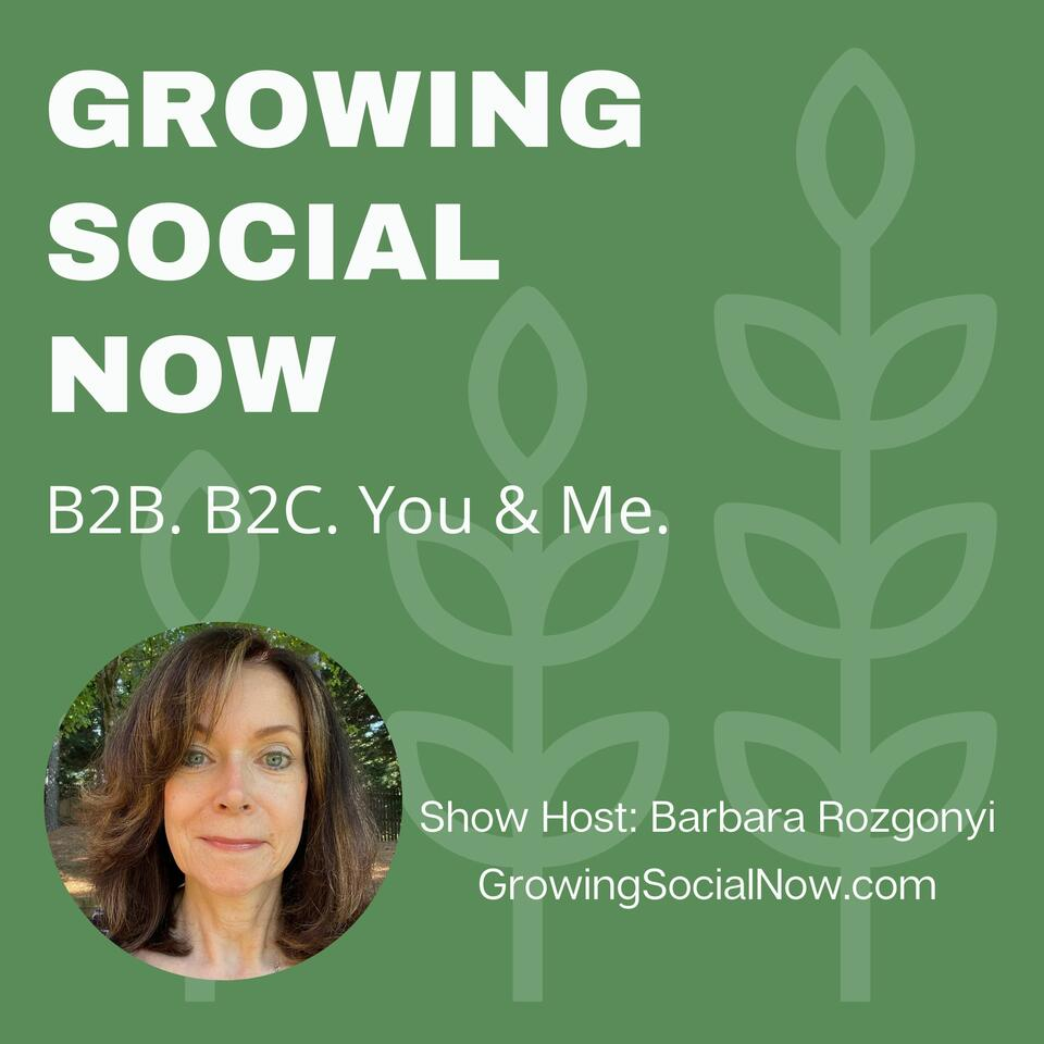 Growing Social Now with Barbara Rozgonyi