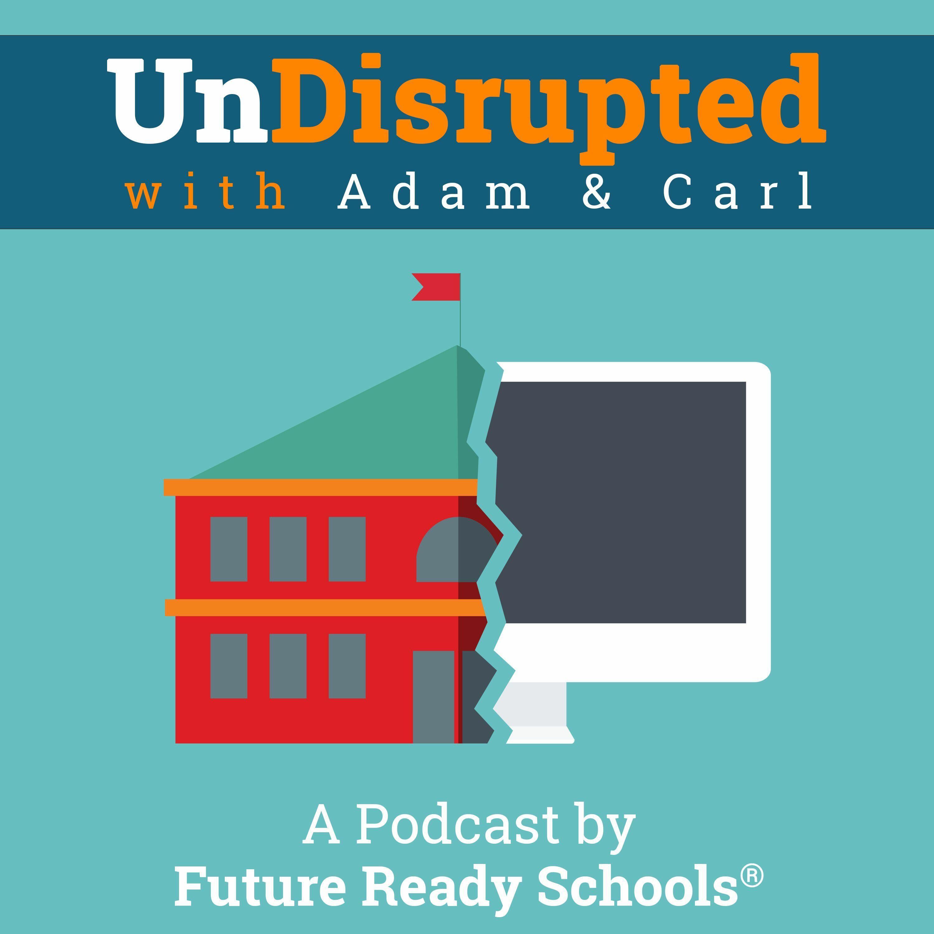 UnDisrupted with Adam & Carl