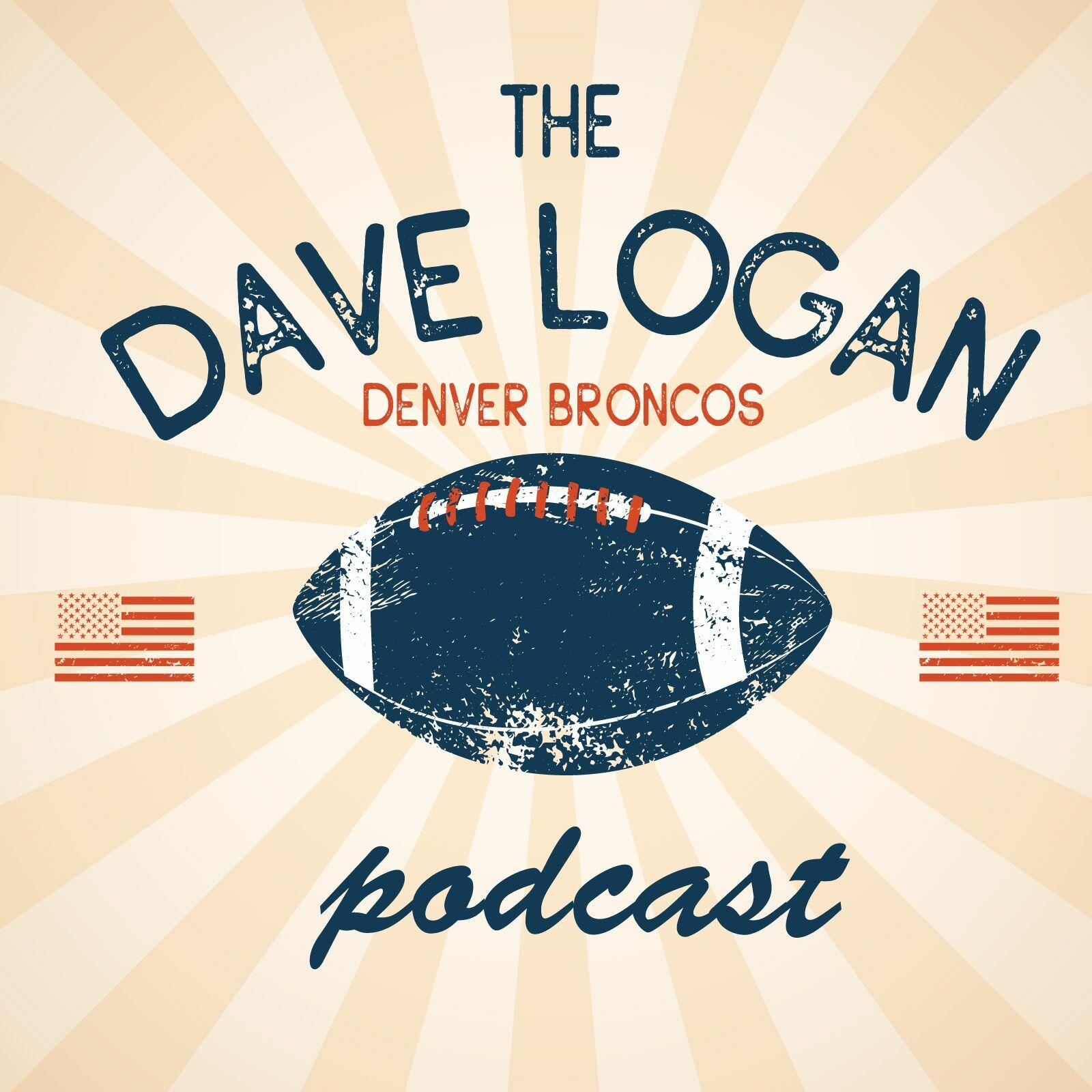 The Dave Logan Denver Broncos Podcast
