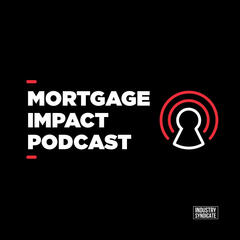 Listen to the Mortgage Impact Podcast Episode - Engage