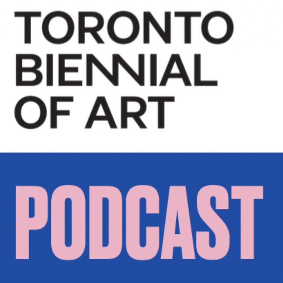 Toronto Biennial of Art Podcast