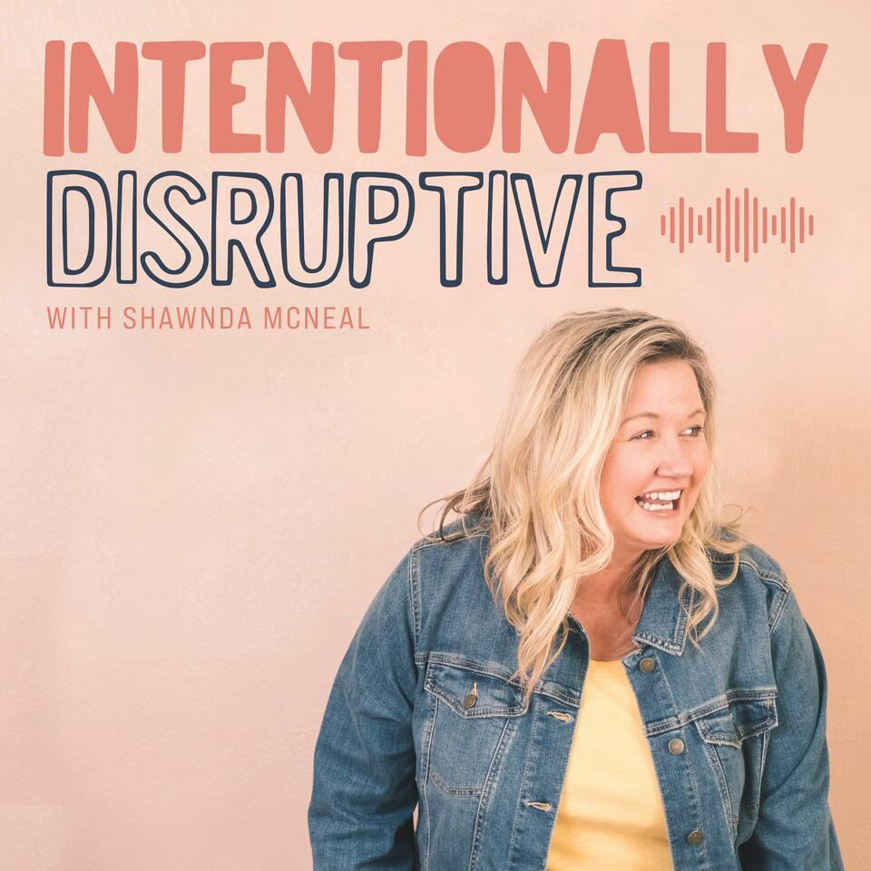 Intentionally Disruptive