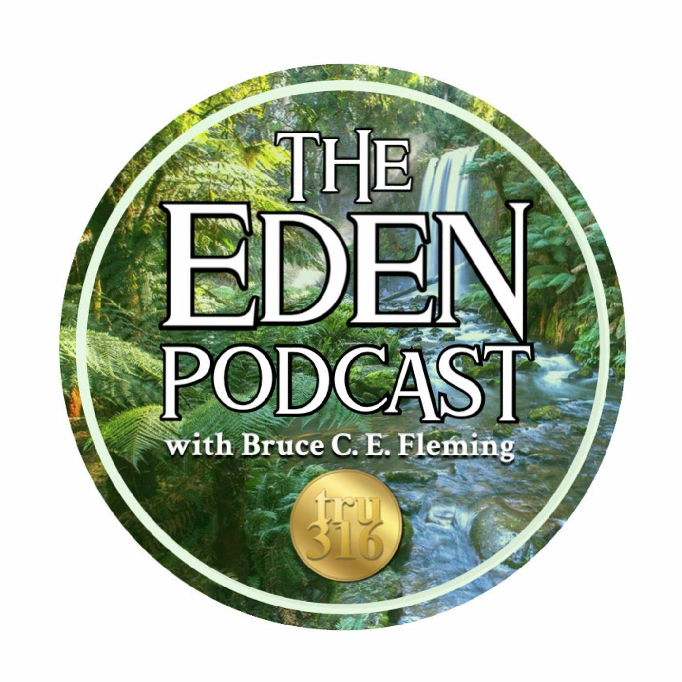 The Eden Podcast with Bruce C. E. Fleming