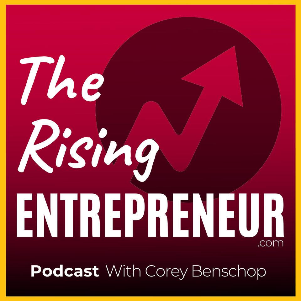 The Rising Entrepreneur Podcast   Valuable Advice For Aspiring Entrepreneurs
